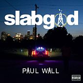 Slab God by Paul Wall
