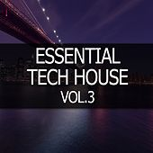 Essential Tech House, Vol. 3 by Various Artists