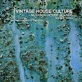 Play & Download Vintage House Culture, Vol. 3 - Nu Disco House Sounds by Various Artists | Napster