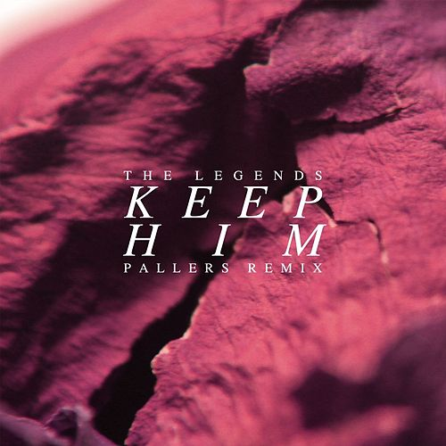Play & Download Keep Him (Pallers Remix) - Single by The Legends | Napster