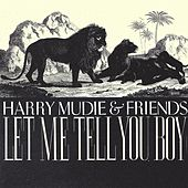 Play & Download Harry Mudie & Friends-Let Me Tell You Boy by Various Artists | Napster