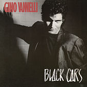 Black Cars (Bonus Track Version) by Gino Vannelli