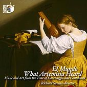 What Artemisia Heard: Music and Art from the Time of Caravaggio & Gentileschi von Mundo