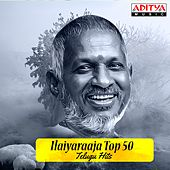 Play & Download Ilaiyaraaja Top 50 Telugu Hits by Various Artists | Napster