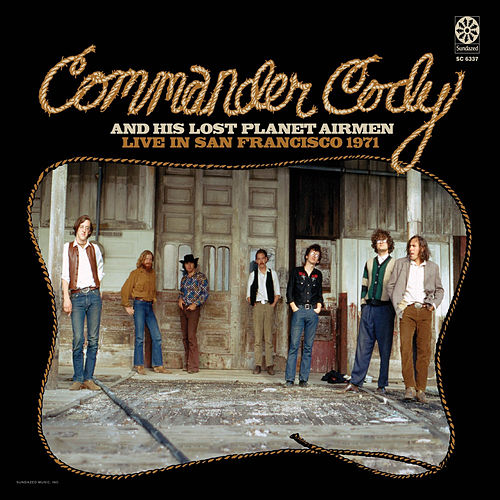 Live in San Francisco 1971 by Commander Cody
