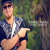 Play & Download Vive nous by Cheb Bilal | Napster