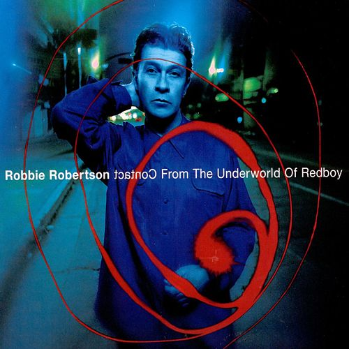 Play & Download Contact From The Underworld Of Redboy by Robbie Robertson | Napster