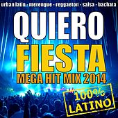 Quiero Fiesta 2014 - Mega Hit Mix (Urban Latin, Merengue, Reggaeton, Salsa, Bachata, Latin Club Hits) by Various Artists