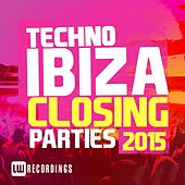 Play & Download Ibiza Closing Parties 2015: Techno - EP by Various Artists | Napster