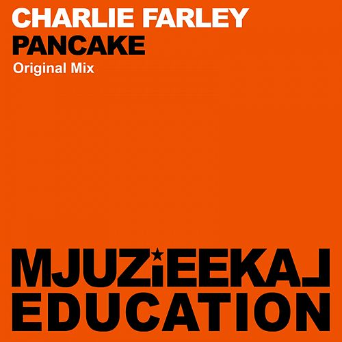 Play & Download Pancake by Charlie Farley | Napster