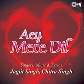 Play & Download Aey Mere Dil by Jagjit Singh | Napster
