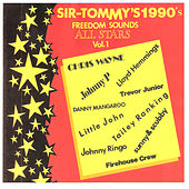 Play & Download Sir Tommy's 1990's All Stars, Vol. 1 - Freedom Sound by Various Artists | Napster
