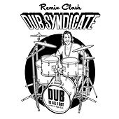 Dub Is All I Got (Remix Clash) by Dub Syndicate