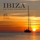 Ibiza Lounge Classics (25 All-Time Favorites) by Various Artists