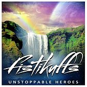 Unstoppable Heroes by Fistikuffs