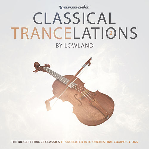 Play & Download Classical Trancelations 2 by Lowland | Napster