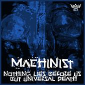 Play & Download Nothing Lies Before Us but Universal Death by Machinist | Napster