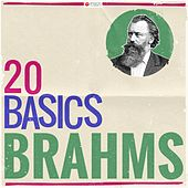 Play & Download 20 Basics: Brahms (20 Classical Masterpieces) by Various Artists | Napster
