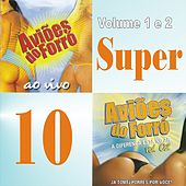 Play & Download Aviões do Forró, Vol. 1 & 2 (Super 10) by Aviões Do Forró | Napster