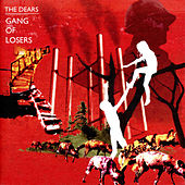 Play & Download Gang of Losers by The Dears | Napster
