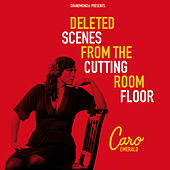 Play & Download Deleted Scenes From The Cutting Room Floor by Caro Emerald | Napster