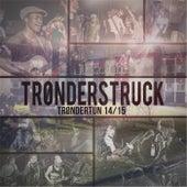 Play & Download Trønderstruck: Trøndertun 14/15 by Various Artists | Napster