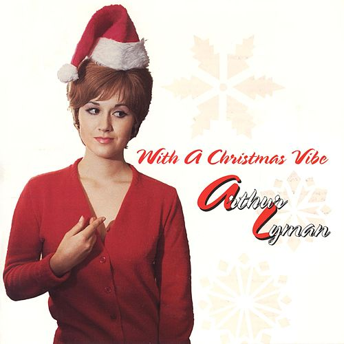 Play & Download With A Christmas Vibe by Arthur Lyman | Napster