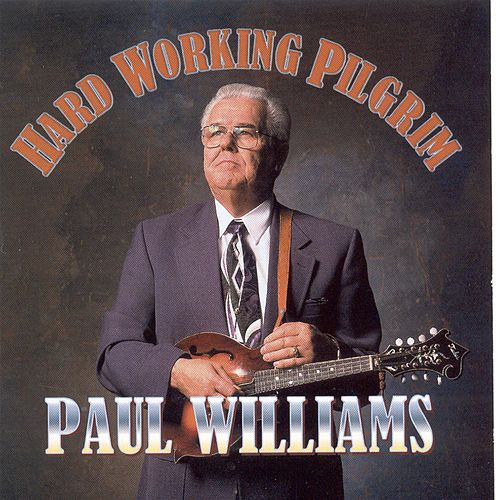 Play & Download Hard Working Pilgrim by Paul Williams (Bluegrass) | Napster