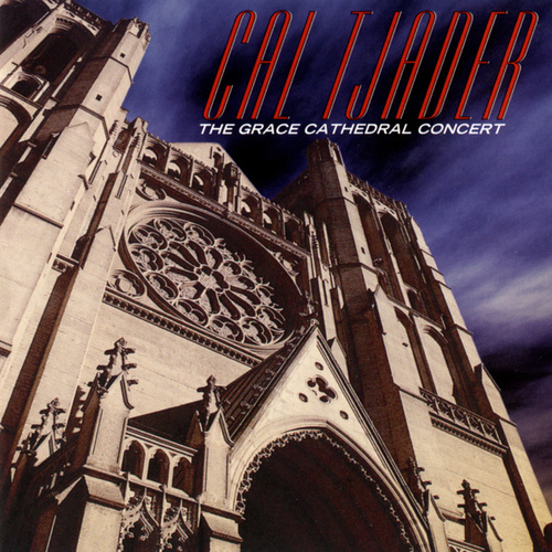 Play & Download The Grace Cathedral Concert by Cal Tjader | Napster