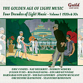 Play & Download The Golden Age of Light Music: Four Decades of Light Music - Vol. 1, 1920s & 30s by Various Artists | Napster