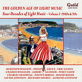 The Golden Age of Light Music: Four Decades of Light Music - Vol. 2, 1940s & 50s by Various Artists