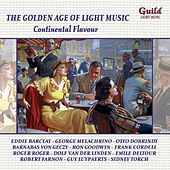 Play & Download The Golden Age of Light Music: Continental Flavour by Various Artists | Napster