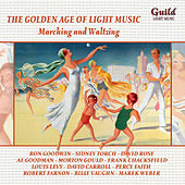 The Golden Age of Light Music: Marching & Waltzing by Various Artists