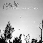 Play & Download All Things Pass into the Night by Psyche | Napster