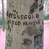 Play & Download Good Heavens by Monogold | Napster