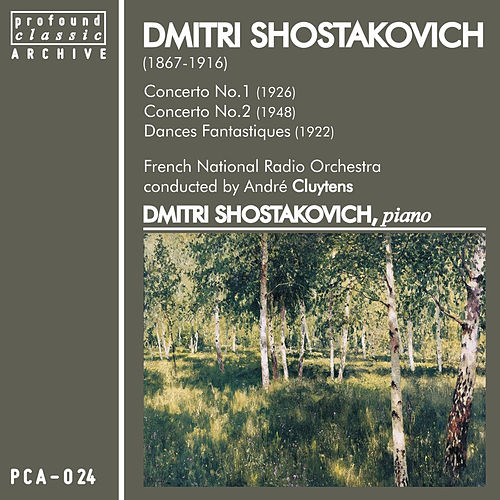 Play & Download Shostakovich: Concertos No. 1 & No. 2 & Danses Fantastiques by Dmitri Shostakovich | Napster