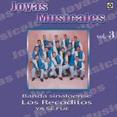 Joyas Musicales Vol. 3 Ya Se Fue by Banda Los Recoditos