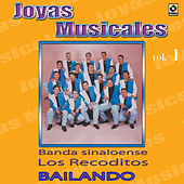 Joyas Musicales Vol. 1 Bailando by Banda Los Recoditos