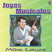 Play & Download Joyas Musicales Vol.3 Algo Se Me Va by Mike Laure | Napster