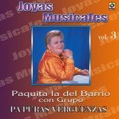 Joyas Musicales Vol. 3 Pa' Puras Verguenzas: Con Grupo by Paquita La Del Barrio