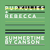 Summertime (Canson Remix) by Pupkulies