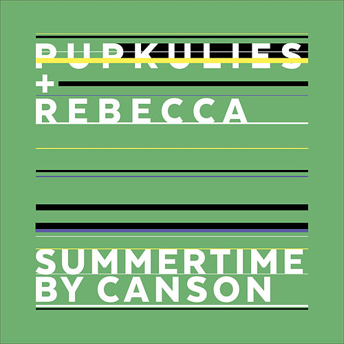 Play & Download Summertime (Canson Remix) by Pupkulies | Napster