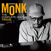The Complete 1947 - 1956 Trios by Thelonious Monk