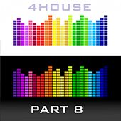 4House Digital Releases, Pt. 8 by Various Artists