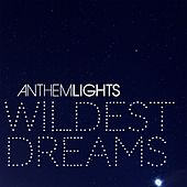 Wildest Dreams by Anthem Lights
