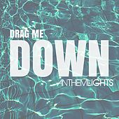 Drag Me Down by Anthem Lights