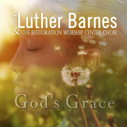 God's Grace -Single by Luther Barnes & the Red Budd Gospel Choir