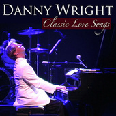 Play & Download Classic Love Songs by Danny Wright | Napster