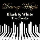 Black & White: The Classics by Danny Wright