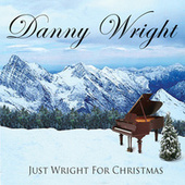 Just Wright for Christmas by Danny Wright